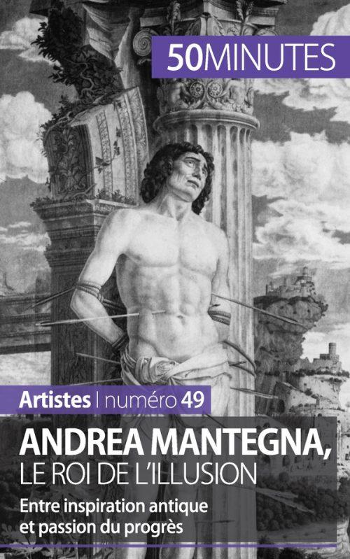 Andrea Mantegna, le roi de l'illusion
