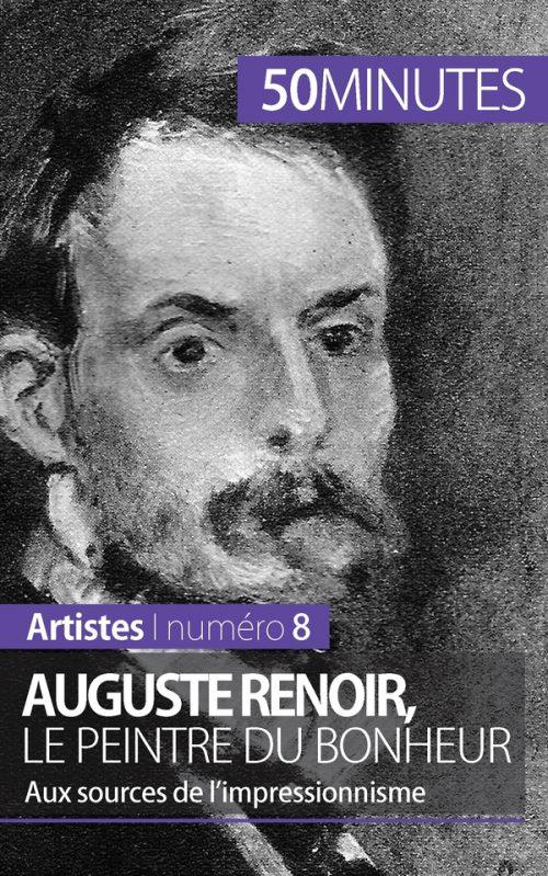 Auguste Renoir, le peintre du bonheur
