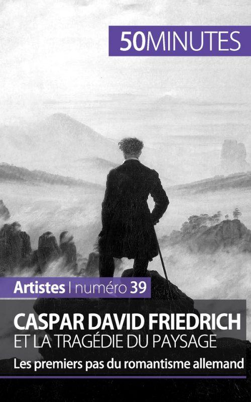 Caspar David Friedrich et la tragédie du paysage