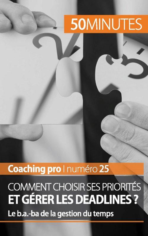Comment choisir ses priorités et gérer les deadlines ?