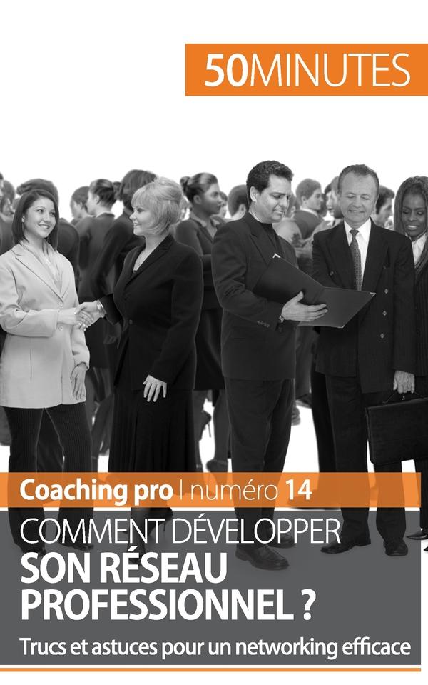 Comment développer son réseau professionnel ?