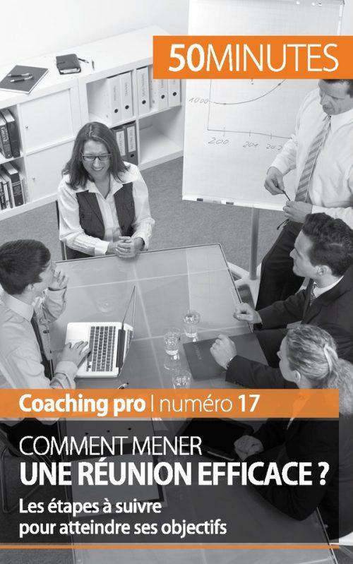 Comment mener une réunion efficace ?