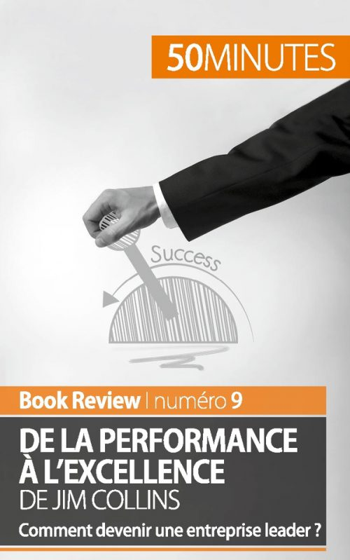 De la performance à l'excellence de Jim Collins (analyse de livre)