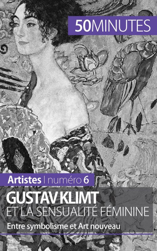 Gustav Klimt et la sensualité féminine
