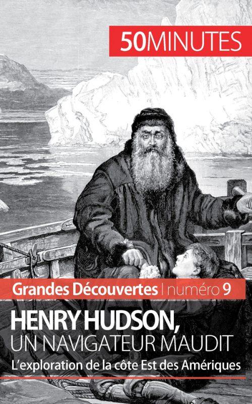 Henry Hudson, un navigateur maudit