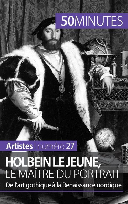 Holbein le Jeune, le maître du portrait