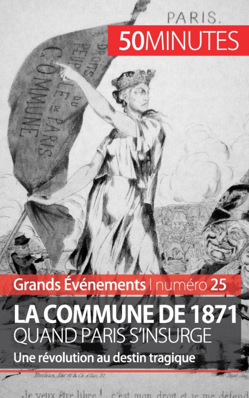 La Commune de 1871, quand Paris s'insurge