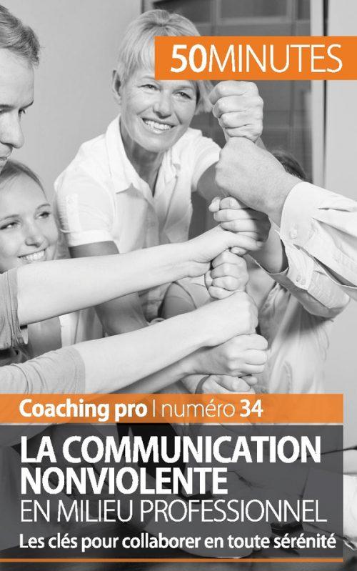 La Communication NonViolente en milieu professionnel