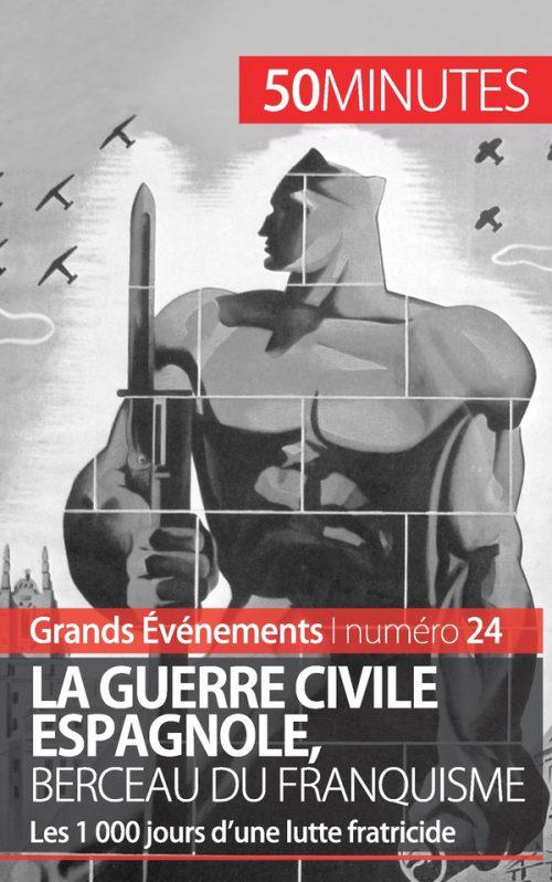 La guerre civile espagnole, berceau du franquisme