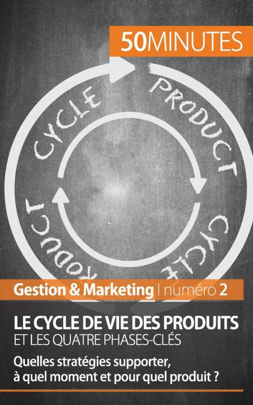 Le cycle de vie des produits et les quatre phases-clés