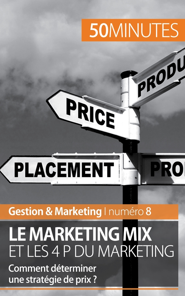 Le marketing mix et les 4 P du marketing