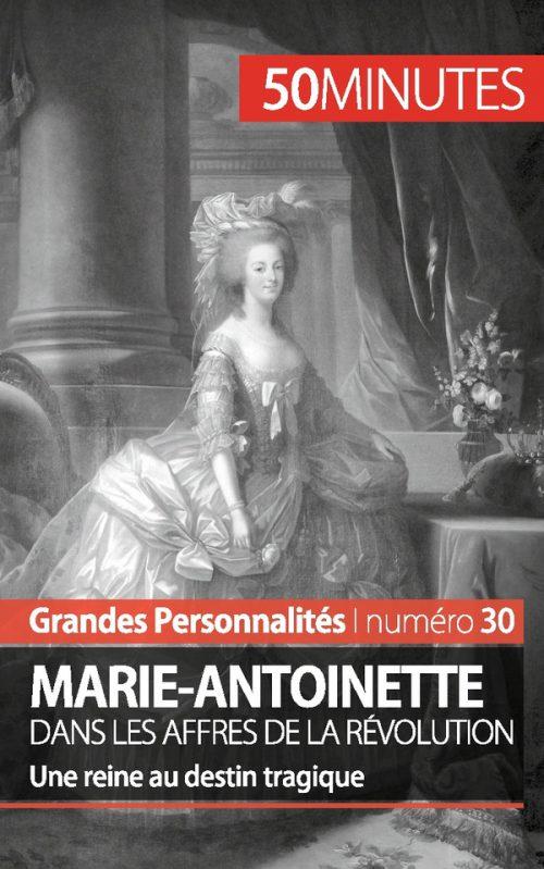 Marie-Antoinette dans les affres de la Révolution