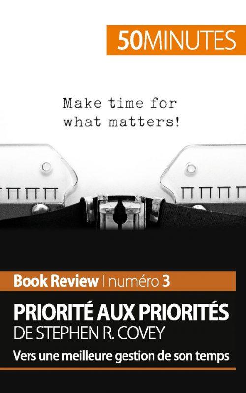 Priorité aux priorités de Stephen R. Covey (analyse de livre)