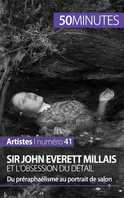 Sir John Everett Millais et l'obsession du détail