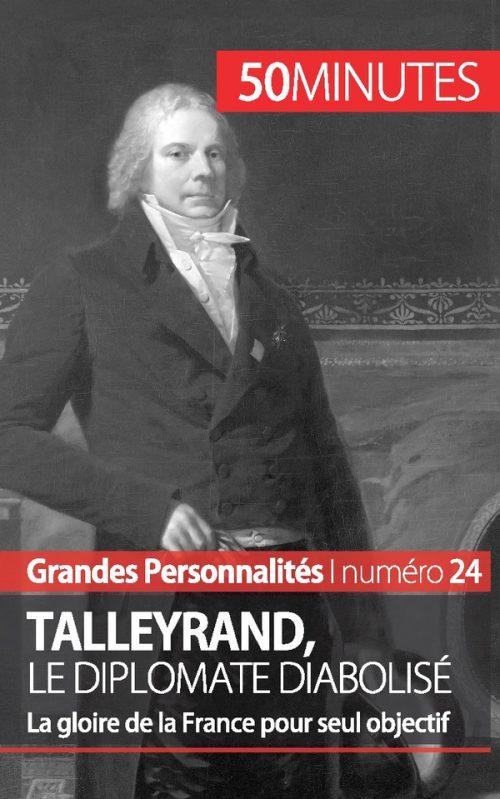 Talleyrand, le diplomate diabolisé