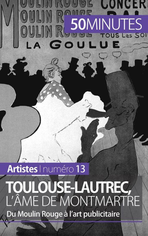 Toulouse-Lautrec, l'âme de Montmartre