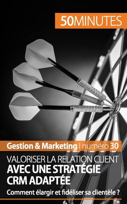 Valoriser la relation client avec une stratégie CRM adaptée